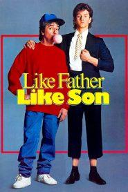 Like Father Like Son – Așa tată, așa fiu (1987)