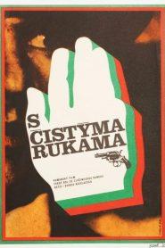 Cu mainile curate (1972) Film Romanesc