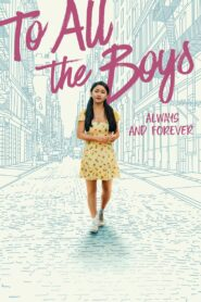 To All the Boys: Always and Forever Film online